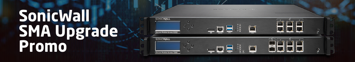 SonicWall Secure Mobile Access (SMA) Upgrade Promo